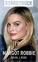Starstruck: Margot Robbie: From The Wolf of Wall Street to Harley Quinn