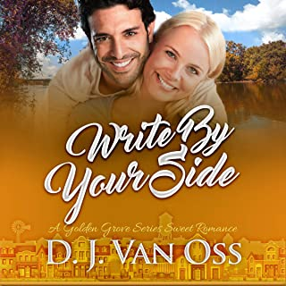 Write By Your Side (A Small Town Sweet Romance): Golden Grove Series, Book 2
