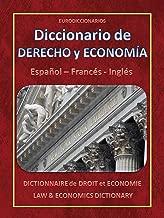 DICCIONARIO DE DERECHO Y ECONOMIA - ESPAÑOL FRANÇAIS ENGLISH (Spanish Edition)