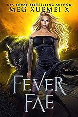 Fever Fae: a shifter Fae fantasy romance (Dark Fae Kings Book 1) Kindle Edition