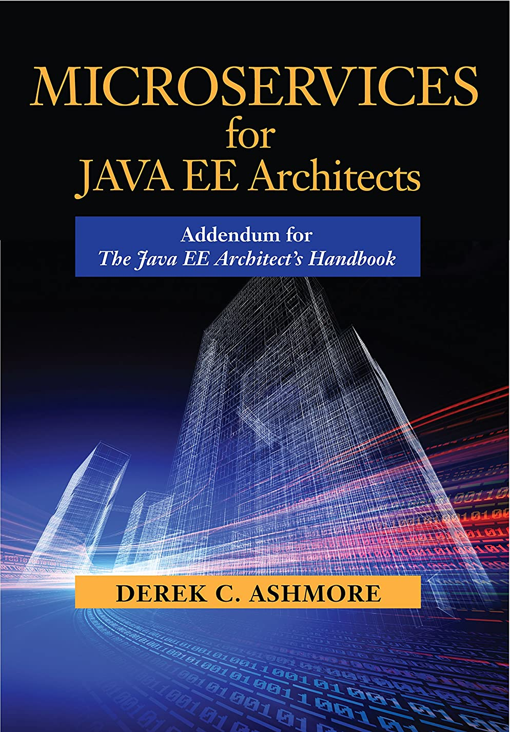 ランデブー統治する肉Microservices for Java EE Architects: Addendum for The Java EE Architect's Handbook (English Edition)