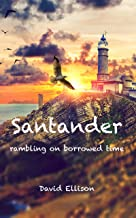 Santander: Rambling on Borrowed Time (English Edition)