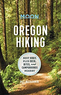 Moon Oregon Hiking (First Edition): Best Hikes plus Beer, Bites, and Campgrounds Nearby