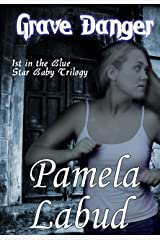 Grave Danger (Blue Star Babies Trilogy Book 1) Kindle Edition