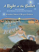 A Night at the Ballet: Stories of Great Ballets with Late Elementary to Early Intermediate Piano Arrangements (Learning Link)