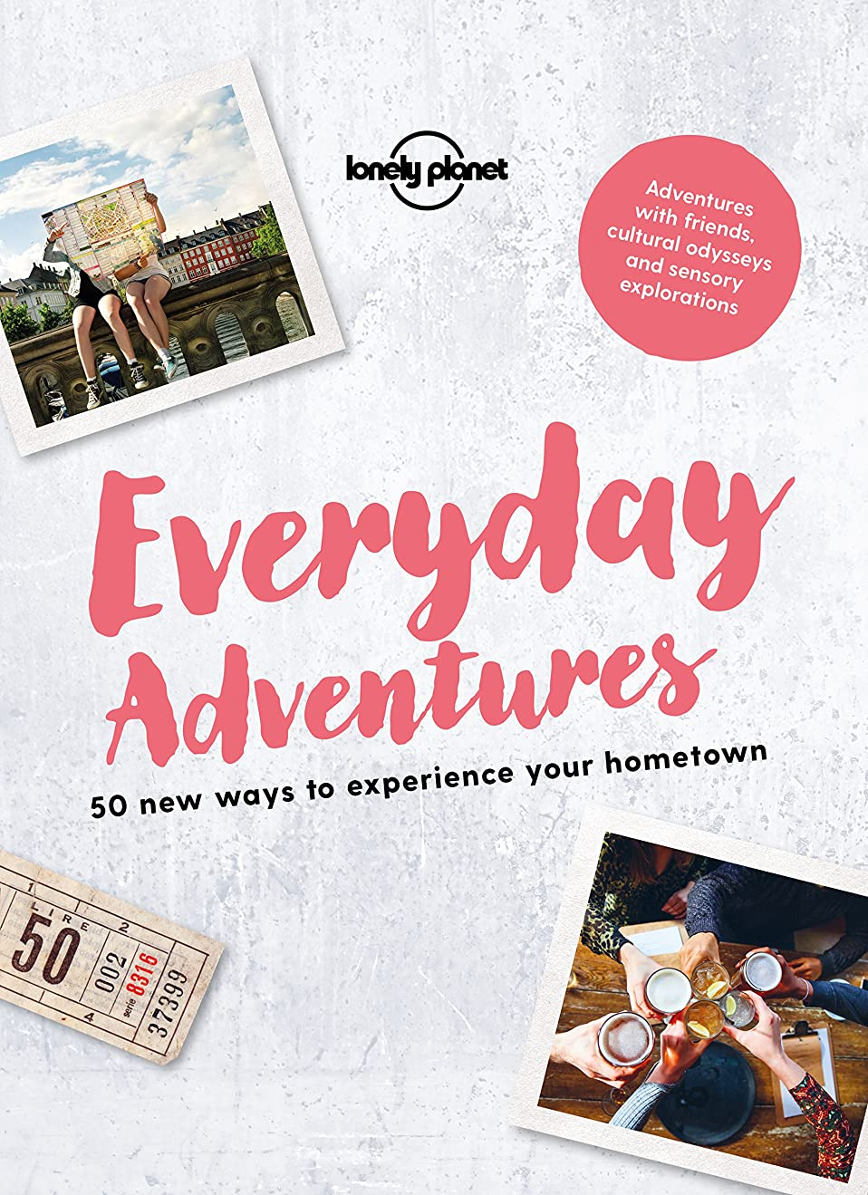 明らかにハリウッド専門知識Everyday Adventures: 50 new ways to experience your hometown (Lonely Planet) (English Edition)