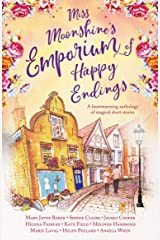 Miss Moonshine's Emporium of Happy Endings: A feel-good collection of heartwarming stories (Miss Moonshine's Wonderful Emporium: a series of uplifting anthologies) Kindle Edition