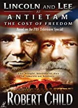 Lincoln and Lee at Antietam- The Cost of Freedom