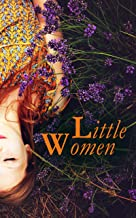 Little Women: Complete Series – 4 Novels in One Edition: Little Women, Good Wives, Little Men and Jo's Boys (English Edition)