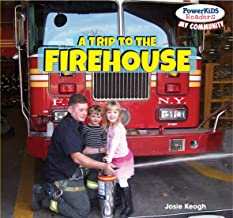 A Trip to the Firehouse (Powerkids Readers: My Community)