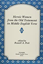 Heroic Women from the Old Testament in Middle English Verse: Asneth, Susan, Jephthah's Daughter, Judith (TEAMS MIddle English Texts)