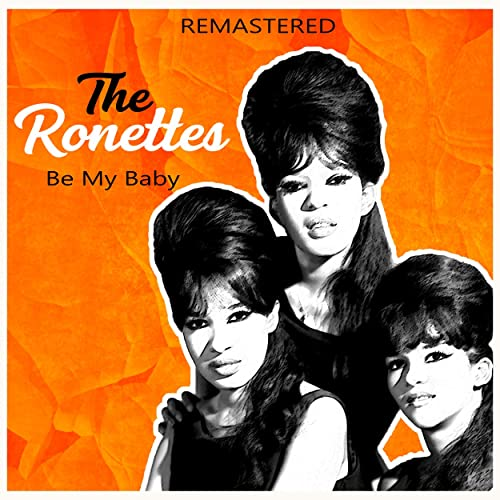 Be My Baby (Remastered)