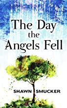 The Day Angels Fell