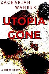 Utopia Gone Kindle Edition
