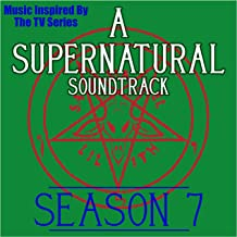 A Supernatural Soundtrack Season 7: (Music Inspired by the TV Series)