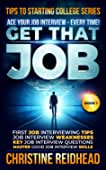 GET THAT JOB!  ACE Your JOB Interview - Every Time!: First Job Interviewing Tips... best Interviewing Books