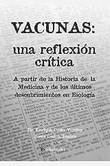 Vacunas: Una reflexión crítica (Spanish Edition) Kindle Edition