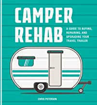 Camper Rehab: A Guide to Buying, Repairing, and Upgrading Your Travel Trailer