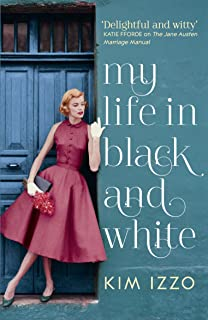 My Life In Black And White By Kim Izzo