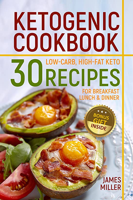 Ketogenic Cookbook: 30 Low-Carb, High-Fat Keto Recipes for Breakfast, Lunch & Dinner (English Edition)