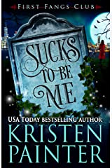Sucks To Be Me: A Paranormal Women's Fiction Novel (First Fangs Club Book 1) Kindle Edition
