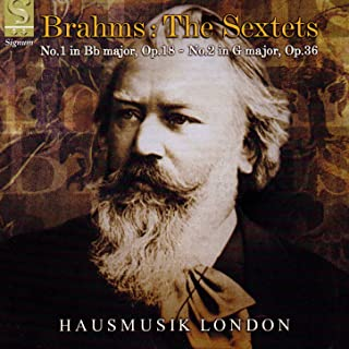 Brahms: The Sextets - No.1 in B flat major, Op.18, No.2 in G major, Op.36