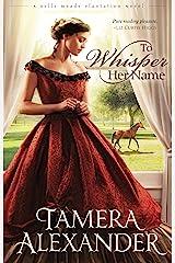 To Whisper Her Name (A Belle Meade Plantation Novel Book 1) Kindle Edition