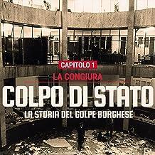 La congiura di Borghese: Colpo di Stato 1