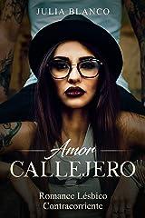 Amor Callejero: Romance Lésbico Contracorriente (Novela de Romance Homosexual) Versión Kindle