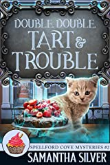 Double, Double, Tart and Trouble (Spellford Cove Mystery Book 2) Kindle Edition