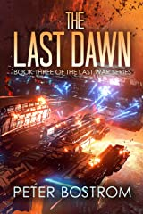 The Last Dawn: Book 3 of The Last War Series Kindle Edition