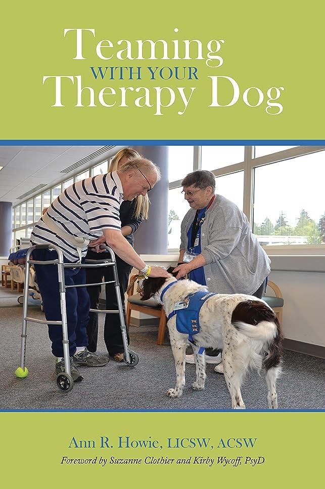 の間にエゴマニア花婿Teaming With Your Therapy Dog (New directions in the human-animal bond) (English Edition)