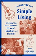 The Foxfire Book of Simple Living: Celebrating Fifty Years of Listenin', Laughin', and Learnin' (Foxfire Series)