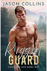 Rugged Guard (Mountain Men Book 1) Kindle Edition