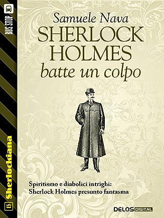 Sherlock Holmes batte un colpo (Sherlockiana Vol. 15)