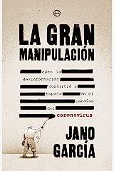 La gran manipulación: Cómo la desinformación convirtió a España en el paraíso del coronavirus (Actualidad) Versión Kindle