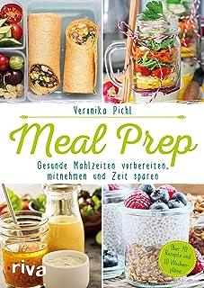 Meal Prep – Gesunde Mahlzeiten vorbereiten, mitnehmen und
