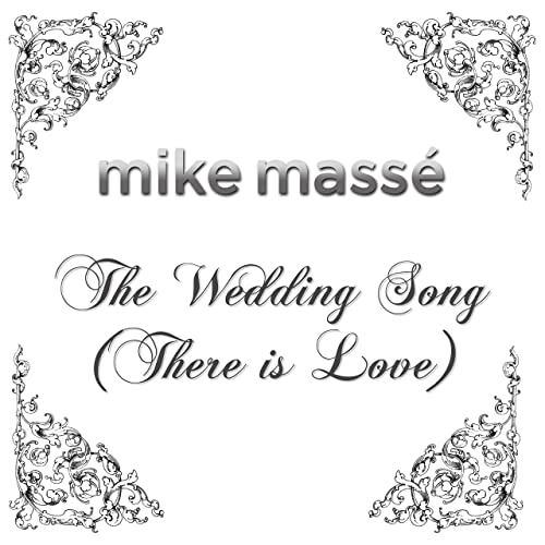 Wedding Song There Is Love.The Wedding Song There Is Love By Mike Masse On Amazon Music