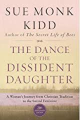 The Dance of the Dissident Daughter: A Woman's Journey from Christian Tradition to the Sacred Feminine (English Edition) Format Kindle