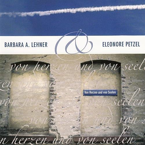 Von Herzen Und Seelen By Barbara A Lehner Elenore Petzel On Amazon Music