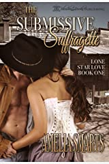 The Submissive Suffragette (Lone Star Love Book 1) Kindle Edition
