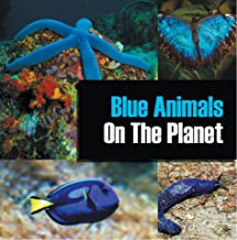 Blue Animals On The Planet: Animal Encyclopedia for Kids (Colorful Animals on the Planet Book 1) (English Edition)