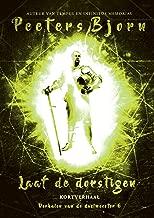 Laaf De Dorstigen: Onwaarschijnlijke vrienden, eindeloos veel avonturen (Verhalen van de duelmeester (Ictiluni) Book 6)