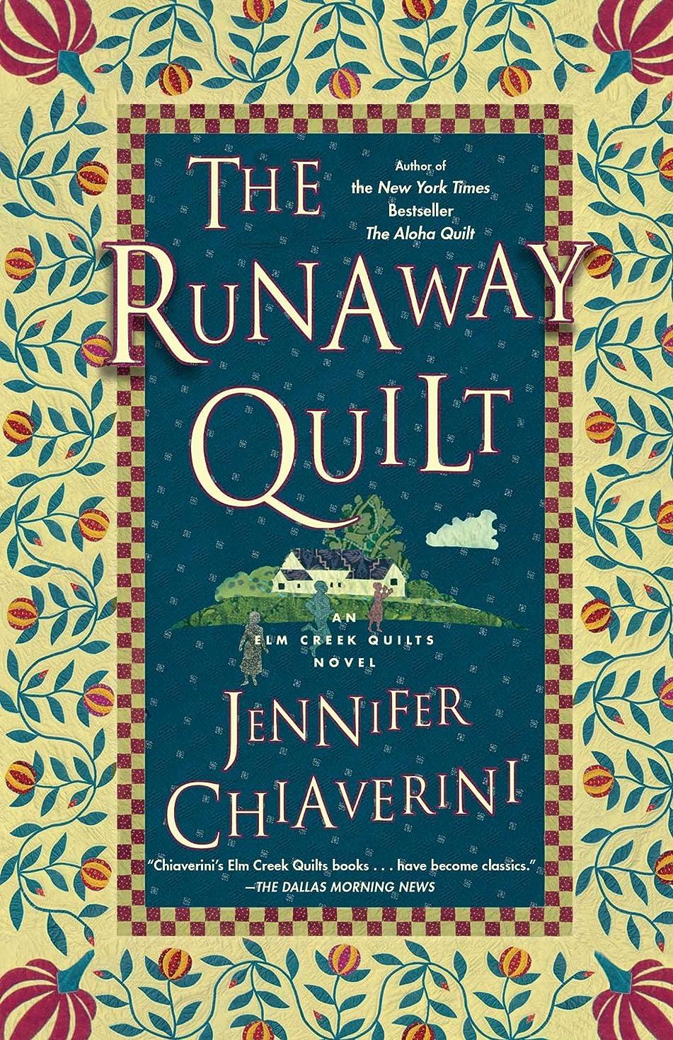 The Runaway Quilt: An Elm Creek Quilts Novel (The Elm Creek Quilts Book 4)