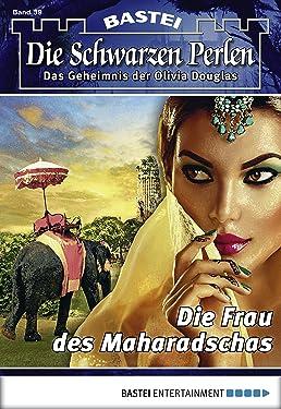 Die schwarzen Perlen - Folge 39: Die Frau des Maharadschas (German Edition)