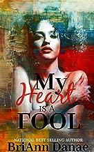 My Heart Is A Fool