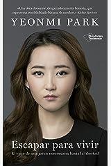 Escapar para vivir: El viaje de una joven norcoreana hacia la libertad (Spanish Edition) Kindle Edition