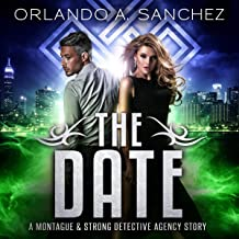 The Date a Montague & Strong Detective Story: Montague & Strong Case Files