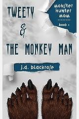 Tweety & the Monkey Man: A New Templars Novella (Monster Hunter Mom Book 1) Kindle Edition