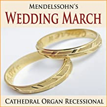 Mendelssohn's Wedding March (Cathedral Organ Recessional)